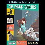 The Dark Stairs: A Hurculeah Jones Mystery | Betsy Byars