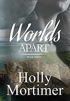 Worlds Apart (The Sisters Series Book 3) by [Mortimer, Holly]