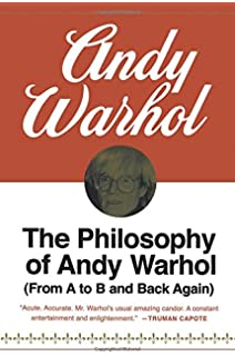 the philosophy of andy warhol from a to b and back again - Andy Warhol Lebenslauf