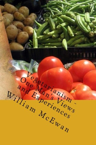 Vegetarianism - One Man's Views and Experiences ebook