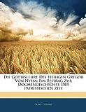 Die Gotteslehre des Heiligen Gregor Von Nyss, Franz Diekamp, 1145221882