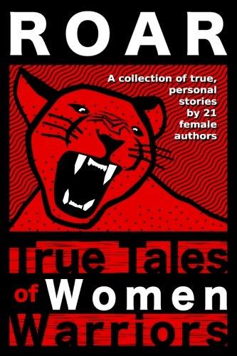 Roar  True Tales Of Women Warriors