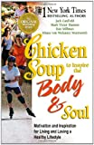 img - for Chicken Soup to Inspire the Body & Soul: Motivation and Inspiration for Living and Loving a Healthy Lifestyle (Chicken Soup for the Soul) book / textbook / text book