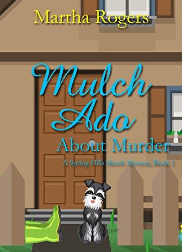 Mulch Ado About Murder (Spring Hill Sleuths Book 1)