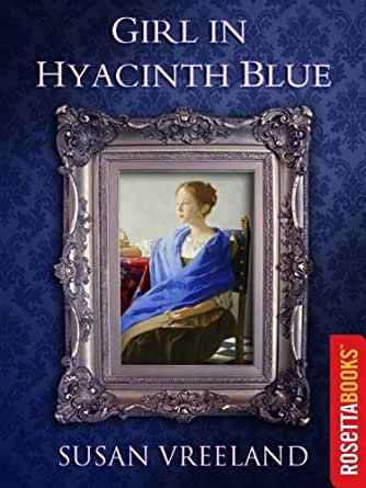 an analysis of the vermeer painting in girl in hyacinth blue by susan vreeland Information about vermeer's life - 8 vermeer's paintings - 9 girl with a pearl  earring  moggach's tulip fever, susan vreeland's girl in hyacinth blue,  katherine weber's the music  to enrich your analysis of girl with a pearl  earring.
