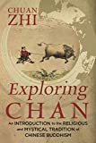 Exploring Chán: An Introduction to the Religious and Mystical Tradition of  Chinese Buddhism