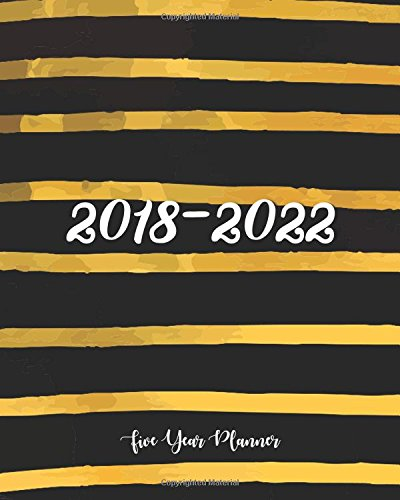 2018 - 2022 Five Year Planner: Monthly Schedule Organizer |Agenda Planner For The Next Five Years, 60 Months Calendar, Appointment Notebook, Monthly ... Year Monthly Calendar Planner) (Volume 2)