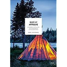 Testé et approuvé: Le Québec en plus de 100 expériences extraordinaires (French Edition)