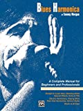 Blues Harmonica: a complete manual for beginners and professionals