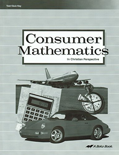 Consumer Mathematics in Christian Perspective Tests and Quizzes (Second Edition) [Test/Quiz - Consumer Math Tests