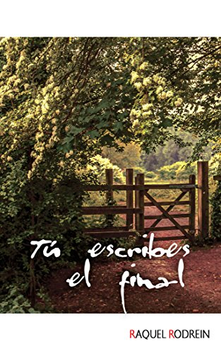 TÚ ESCRIBES EL FINAL (PREMIO TERCIOPELO) (Spanish Edition) by [RODREIN,