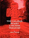 The Calabar Hoard - a Pictish Treasure, James Rankine, 0953746631