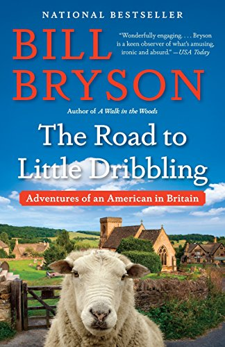 The Road to Little Dribbling: Adventures of an American in Britain (Best Walking Tours In London)