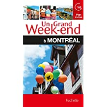 UN GRAND WEEK-END À MONTRÉAL N.E.