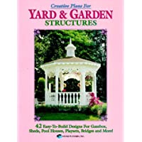By Connie Brown Creative Plans for Yard and Garden Structures: 42 Easy-To-Build Designs for Gazebos, Sheds, Pool Hou [Paperback]