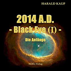 2014 A.D.: Die Anfänge (Black Eye 1)