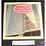 Buildings and Towns in Pastel, Christopher Stones, 0891340866