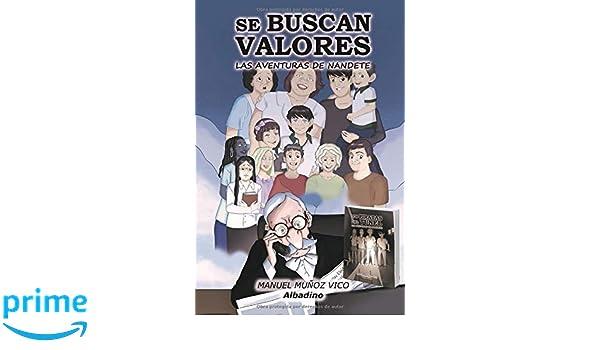 SE BUSCAN VALORES. LOS PIRATAS DEL TÚNEL: LAS AVENTURAS DE NANDETE (Spanish Edition): MANUEL MUÑOZ VICO: 9781724101204: Amazon.com: Books