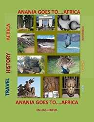 Anania Goes To.... AFRICA