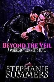 Beyond the Veil (Vampires of Velum Mortis Book 1)