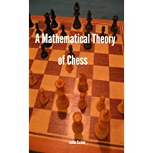 A Mathematical Theory of Chess