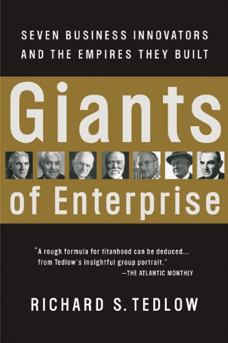 Giants of Enterprise: Seven Business Innovators and the Empires They Built ebook