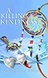 A Killing Kindness, Barbara Treat Williams, 1935226045