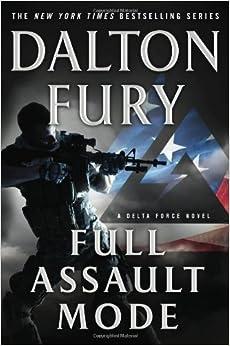 Full Assault Mode: A Delta Force Novel by Dalton Fury (2014-05-13)