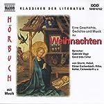 Eine Geschichte, Gedichte und Musik zu Weihnachten | Theodor Storm,Friedrich Hebbel,Rainer Maria Rilke
