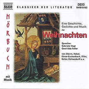 Eine Geschichte, Gedichte und Musik zu Weihnachten Hörbuch