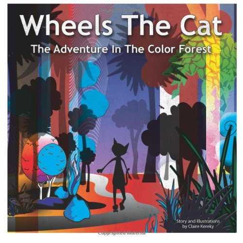 Wheels the Cat: The Adventure in the Color Forest ebook