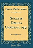 Amazon / Forgotten Books: Success Dahlia Gardens, 1931 Classic Reprint (Success Dahlia Gardens)