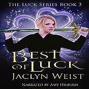 Best of Luck: The Luck Series, Book 3 | Jaclyn Weist