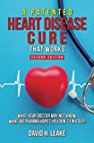 A (Patented) Heart Disease Cure That Works!: What