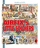 Airfix's Little Soldiers HO/OO From 1959-1982 And Their Decors, Accessories, Imitators and Rivals