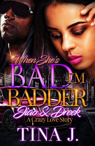 Search : When She's Bad, I'm Badder: Jiao & Dreek: A Crazy Love Story