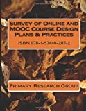 Survey of Online and MOOC Course Design Plans and Practices, Primary Research Group, 1574402870