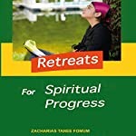 Retreats for Spiritual Progress: Practical Helps for the Overcomers, Book 2 | Zacharias Tanee Fomum