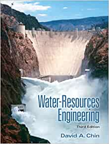 Water-Resources Engineering (3rd Edition): David A. Chin