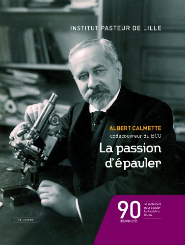 La-passion-dpauler-Albert-Calmette-codcouvreur-du-BCG