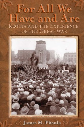 For All We Have and Are: Regina and the Experience of the Great War