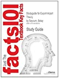 Studyguide for Export-Import Theory by Belay Seyoum, ISBN 9780203889305, Cram101 Textbook Reviews, 149028835X