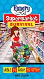 Hungry Girl Supermarket Survival, Lisa Lillien, 0312676735