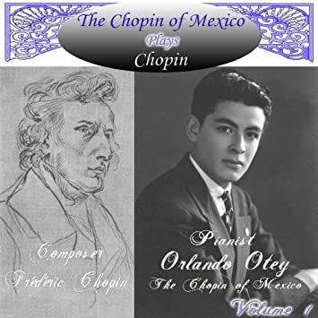 chopin of mexico by otey orlando 2007 09 12 amazon com music