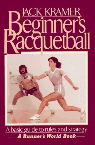 Beginner's Racquetball by Jack Kramer (1985-04-01)