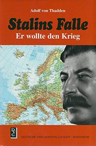 Stalins Falle: Er wollte den Krieg