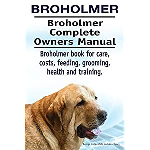 Broholmer Dog. Broholmer dog book for costs, care, feeding, grooming, training and health. Broholmer dog Owners Manual. 1