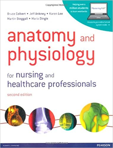 Anatomy and Physiology for Nursing and Healthcare Professionals with ...