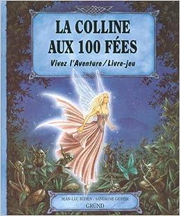 La Colline Aux 100 Fees Livre Jeu Jean Luc Bizien