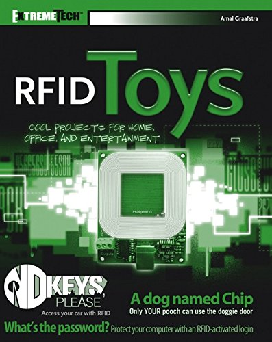 RFID Toys: Cool Projects for Home, Office and Entertainment (ExtremeTech)